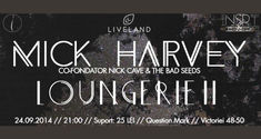 Concert Mick Harvey (Nick Cave And The Bad Seeds) si Loungerie II in Question Mark