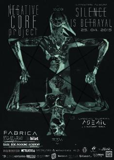 Lansare album Silence is Betrayal - Negative Core Project in Fabrica pe 25 aprilie