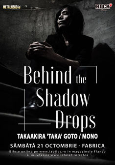 Orkid va canta alaturi de Taka / Mono / Behind the Shadow Drops