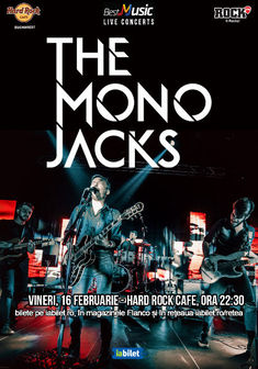 The Mono Jacks la Hard Rock Cafe: Categoria Cu loc la masa in sala este Sold Out!