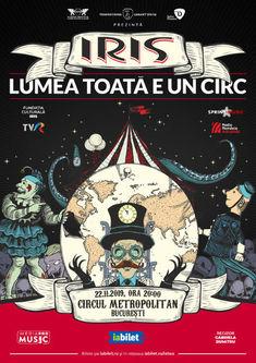 Concert Iris - Lumea toata e un circ pe 22 Noiembrie la Circul Metropolitan
