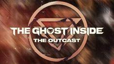 The Ghost Inside au lansat un lyric video pentru 'The Outcast'