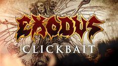 Exodus au lansat un nou single insotit de clip, 'Clickbait'