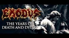 Exodus au lansat un nou single, 'The Years Of Death And Dying'