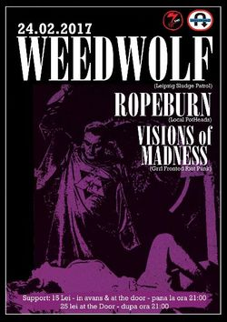 Concert Weedwolf, Ropeburn si Visions of Madness pe 24 februarie in Under