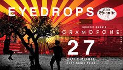 Concert Eyedrops si Gramofone pe 27 Octombrie in Quantic din Bucuresti