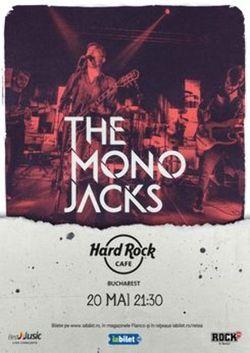 Concert The Mono Jacks pe 20 mai la Hard Rock Cafe