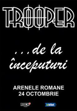 Concert TROOPER... de la inceputuri pe 24 octombrie la Arenele Romane