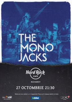 Concert The Mono Jacks pe 27 octombrie la Hard Rock Cafe