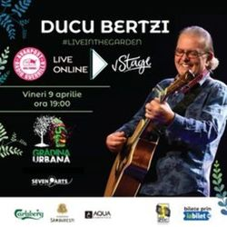 Concert Ducu Bertzi live in the Garden (Online)
