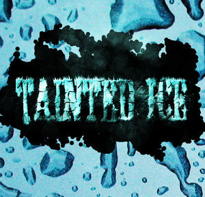 Tainted Ice