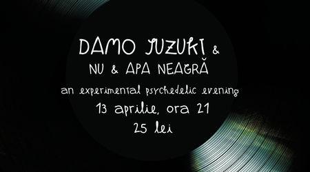 Castiga o invitatie la Damo Suzuki si Nu & Apa Neagra in Control