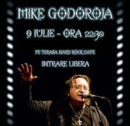 Concert Mike Godoroja la Hard Rock Cafe