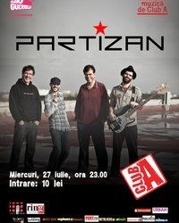 Concert Partizan in Club A din Bucuresti