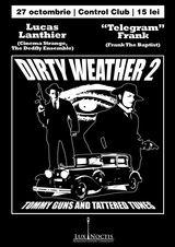 Castiga doua invitatii duble la concertul Dirty Weather Project din Control!