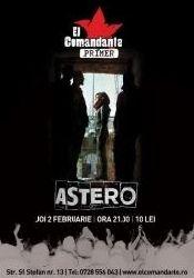 Concert Astero in El Comandante Primer din Bucuresti