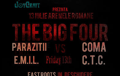 The Big Four vs. Friday 13th pe 13 iulie la Arenele Romane