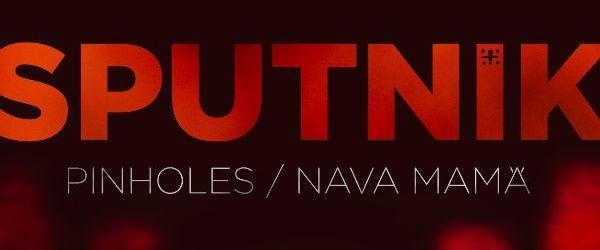 Pinholes si Nava Mama lanseaza SPUTNIK (Split EP)