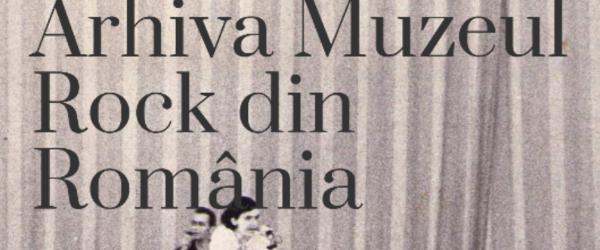 Muzeul Rock din Romania, prima arhiva online